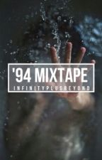 '94 Mixtape (COMPLETED) by Infinityplusbeyond