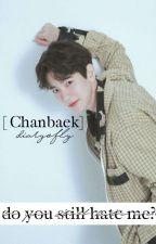 Do you still hate me? [Chanbaek] by diaryofly