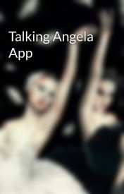 Talking Angela App by Il_Eat_At_My_Funeral