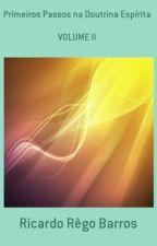 Primeiros Passos na Doutrina Espírita - Volume II by RicardoRBS