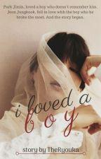 i loved a boy ☘ jikook by TheRyouka