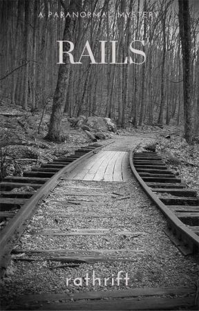 Rails: A Paranormal Mystery by rathrift