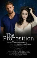 The proposition. by IWriteForOthers2012