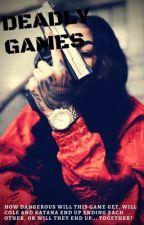 Deadly Games  by ImproperGrammarx