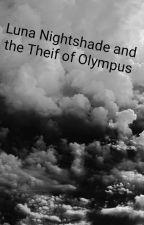 Luna Nightshade and The Thief of Olympus by LunaNyxNightshade