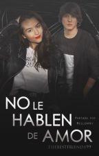 No le hablen de Amor [Christopher Vélez] by thebestfriends99
