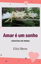 Amar é um sonho by Lizilinda