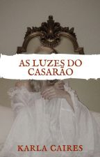 As Luzes do Casarão by usernameksc