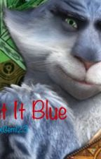 Paint It Blue (Bunnymund X Reader) by SardonyxGem123