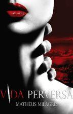 Vida Perversa by MathMilagres