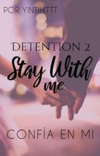 Stay With Me //  Detention #2 by YintiHittt