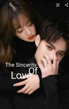 The Sincerity Of Love [Completed] (TAHAP REVISI) by MayaLvaro2