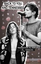 Back To You And Tennessee / larry au / traducida al español by noeguzz