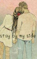 Stay By My Side by BelBezerra0