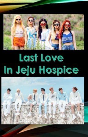 LAST LOVE IN JEJU HOSPICE - VRene SeulMin FF by kim-tae-v