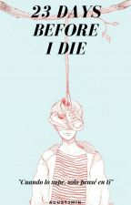 23 days before I die 【 YM 】 by -AgustJMin-