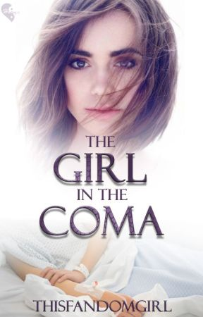 The Girl In the Coma by ThisFandomGirl