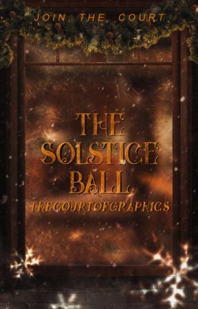 The Solstice Ball ♛ Join The Court by TheCourtOfGraphics