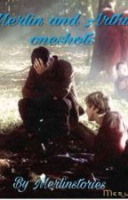 Merlin and Arthur Oneshots  by Merlinstories