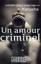 Un amour criminel by gabooou13