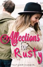 Affections For Rusty by ThatAmericanGirl