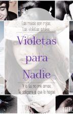 Violetas para Nadie (Austin Mahone Fanfic) By UGirl  by -UGirl