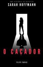 O Caçador by Felipe_farias13