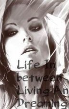 Life inbetween Living and Dreaming GirlxGirl(Editing) by AliciaBloMieLudick