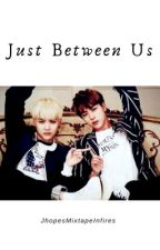 Just Between Us | YoonJin 《Hiatus》 by JhopesMixtapeInfires