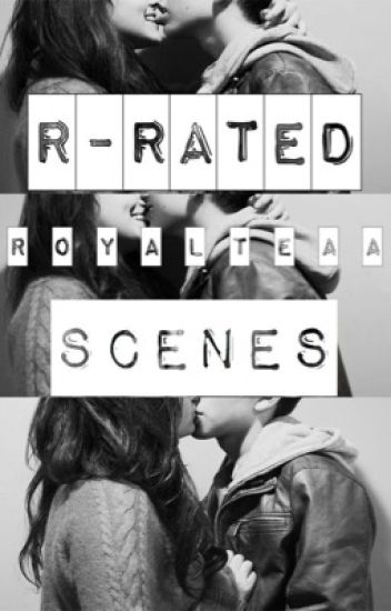 R-Rated Scenes.