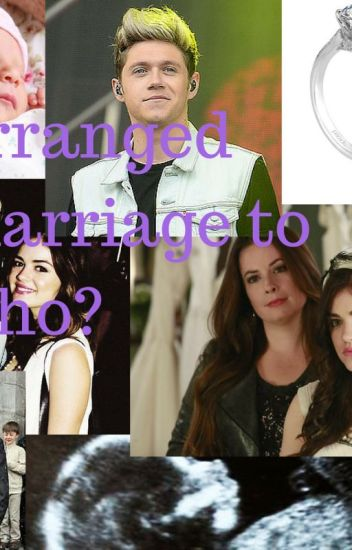 arranged marriage to who ? [a niall horan fanfiction ]