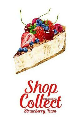 Đọc truyện [Strawberry Team] Shop Collect