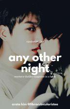 Any Other Night (✓) by ArataKim