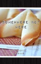 Somewhere Not Here by Polka_Dot_Zebra