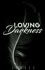Loving Darkness by danialleje