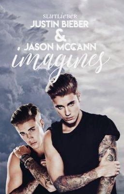 Justin Bieber | Jason McCann Imagines - Wattpad