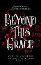 Beyond This Grace by LadyColander
