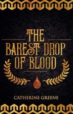 The Barest Drop of Blood -COMING SOON- by LadyColander