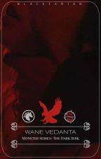 MONSTER SERIES: Wane Vedanta: The Dark Jerk by Brianniemelly