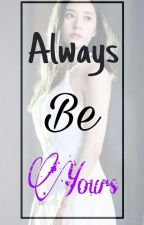 Always Be Yours [REMAKE] by black_rose63