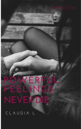 Powerful Feelings Never Die by ClaudiaL_