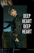 DEEP HEART •winkdeep•✔ by Beraskukus