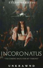 Incoronatus by unkrawnd