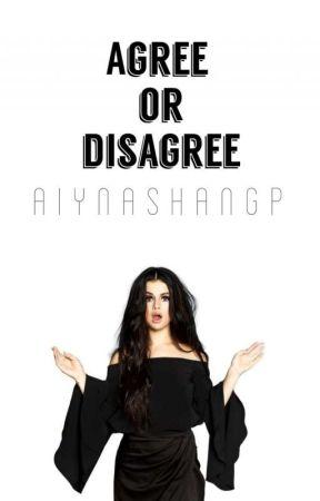 Agree or Disagree by AiynaShanGP
