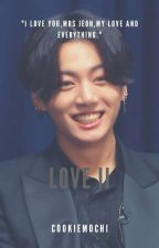 LOVE II || JUNGKOOK STORY by cookiemochi