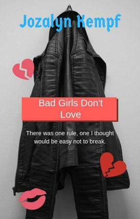 Bad Girls Don't Love by XxJozzyxX
