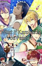 What If Kurobas Is Your Family? by ChelKatsumi_