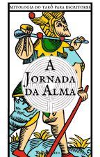 A Jornada da Alma - mitologia do tarô para escritores by KarinaHeid