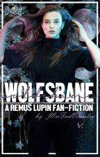 Wolfsbane → R.LUPIN by _MrsFredWeasley