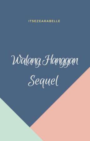 Walang Hanggan Sequel  by itsezearabelle